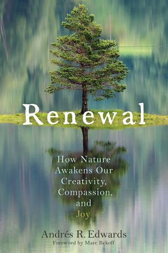 Renewal: How Nature Awakens Our Creativity, Compassion, and Joy (Paperback)