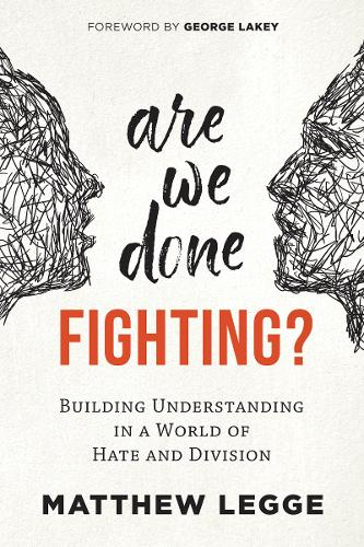 Are We Done Fighting?: Building Understanding in a World of Hate and Division (Paperback)