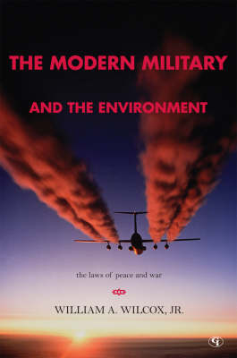 The Modern Military and the Environment: The Laws of Peace and War (Paperback)