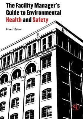 The Facility Manager's Guide to Environmental Health and Safety (Paperback)