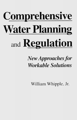 Comprehensive Water Planning Regulation: New Approaches for Workable Solutions (Paperback)