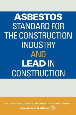 Asbestos Standard for the Construction Industry and Lead in Construction (Paperback)