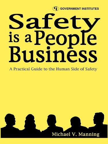 Safety is a People Business: A Practical Guide to the Human Side of Safety (Paperback)