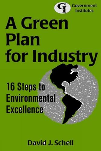 A Green Plan for Industry: 16 Steps to Environmental Excellence (Paperback)