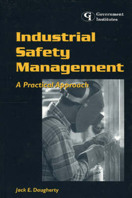 Industrial Safety Management: A Practical Approach (Hardback)