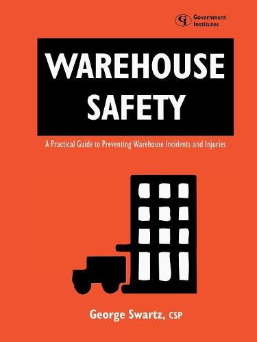 Warehouse Safety: A Practical Guide to Preventing Warehouse Incidents and Injuries (Paperback)