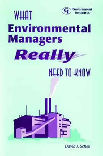 What Environmental Managers Really Need to Know (Paperback)