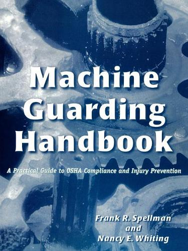 Machine Guarding Handbook: A Practical Guide to OSHA Compliance and Injury Prevention (Paperback)
