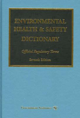 Environmental Health & Safety Dictionary: Official Regulatory Terms (Hardback)
