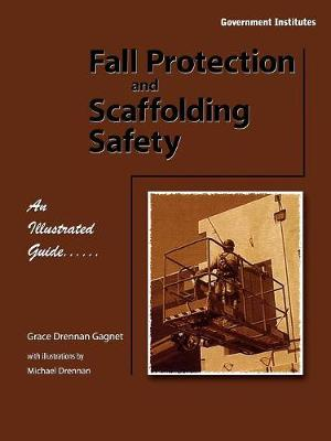 Fall Protection and Scaffolding Safety: An Illustrated Guide (Paperback)