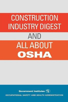 Construction Industry Digest: and All About OSHA (Paperback)