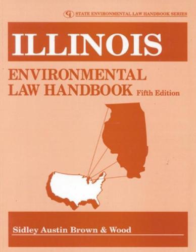 Illinois Environmental Law Handbook - State Environmental Law Handbooks (Paperback)