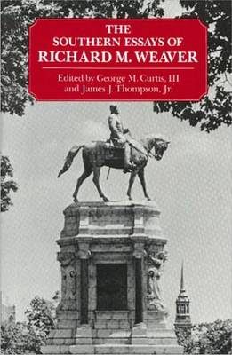 Southern Essays of Richard M Weaver (Hardback)
