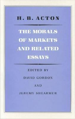 The Morals of Markets and Related Essays (Hardback)