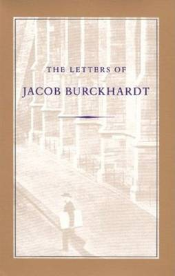 Letters of Jacob Burckhardt (Paperback)