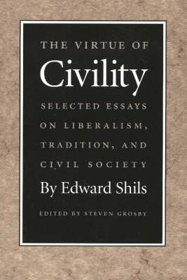 The Virtue of Civility: Selected Essays on Liberalism, Tradition, and Civil Society (Paperback)