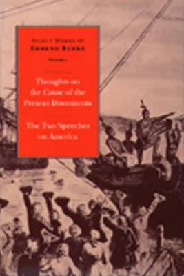 Select Works of Edmund Burke, Volume 1: Thoughts on Present Discontents (Hardback)