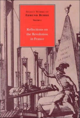 Selected Works of Edmund Burke: Reflections on the Revolution in France v. 2 (Hardback)