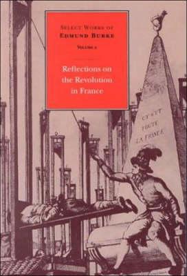 Selected Works of Edmund Burke: Reflections on the Revolution in France v. 2 (Paperback)