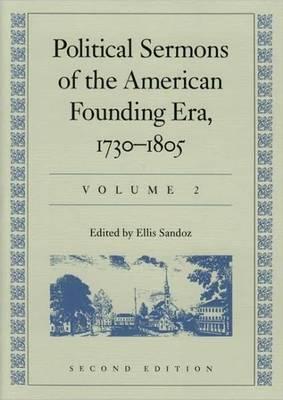 Political Sermons of the American Founding Era, 1730-1805: v. 2 (Hardback)