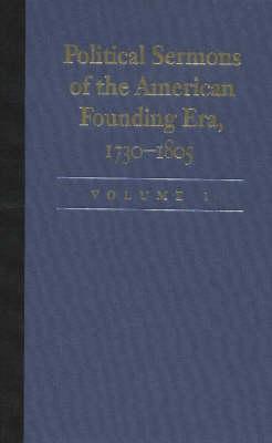 Political Sermons of the American Founding Era, 1730-1805: v. 1 (Paperback)