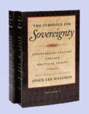 The Struggle for Sovereignty: James I to the Restoration v. 1: Seventeenth-Century English Political Tracts (Hardback)
