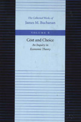 Cost & Choice -- An Inquiry in Economic Theory (Hardback)