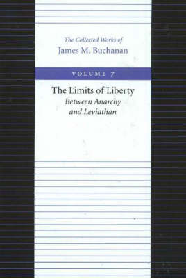 Limits of Liberty -- Between Anarchy & Leviathan (Hardback)