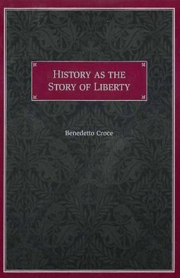 History as the Story of Liberty (Paperback)