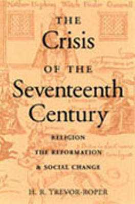 Crisis of the Seventeenth Century: Religion, the Reformation, & Social Change (Hardback)