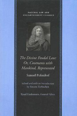 The Divine Feudal Law: Or, Covenants with Mankind Represented - Natural Law & Enlightenment Classics (Paperback)