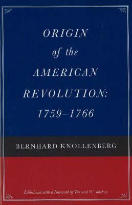 Origin of the American Revolution: 1759-1766 (Hardback)