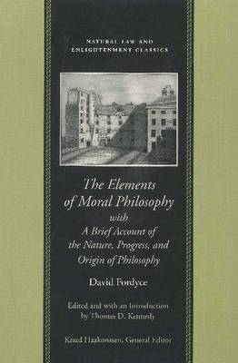 The Elements of Moral Philosophy: With a Brief Account of the Nature, Progress and Origin of Philosophy - Natural Law & Enlightenment Classics (Paperback)