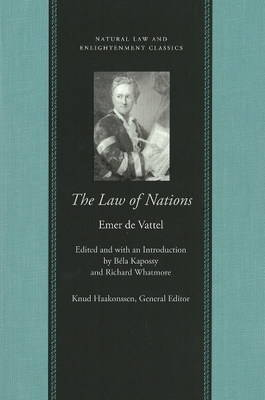 The Law of Nations: Or Principles of the Law of Nature Applied to the Conduct of Nations and Sovereigns (Paperback)