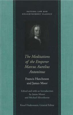 Meditations of the Emperor Marcus Aurelius Antoninus (Hardback)