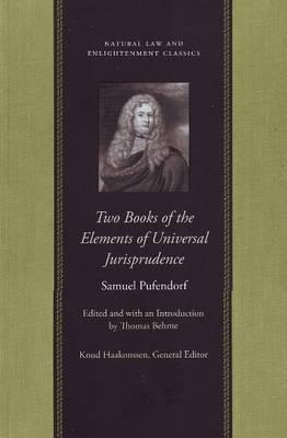 Two Books of the Elements of Universal Jurisprudence (Hardback)