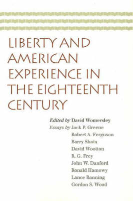 Liberty and American Experience in the Eighteenth Century (Paperback)