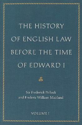 The History of English Law Before the Time of Edward I: Two Volume Set (Paperback)