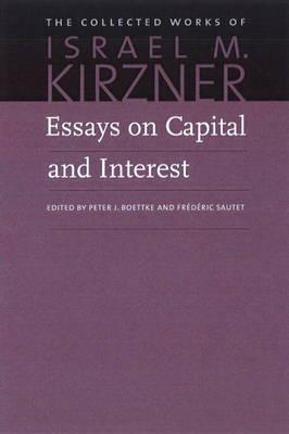 Essays on Capital & Interest: An Austrian Perspective (Paperback)