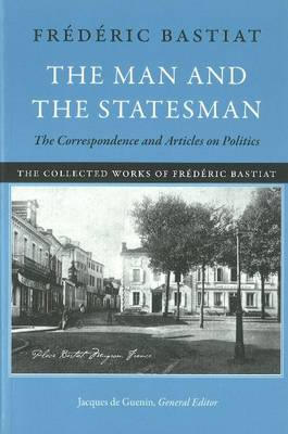 Man & the Statesman: The Correspondence & Articles on Politics (Hardback)