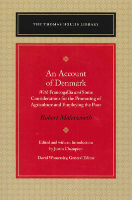 An Account of Denmark: With Francogallia & Some Considerations for the Promoting of Agriculture & Employing the Poor (Paperback)