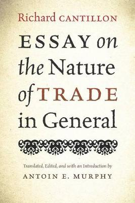 Essay on the Nature of Trade in General (Hardback)