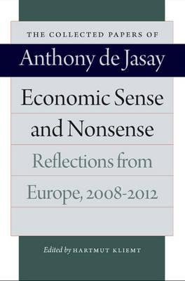 Economic Sense and Nonsense: Reflections from Europe 20082012 (Hardback)
