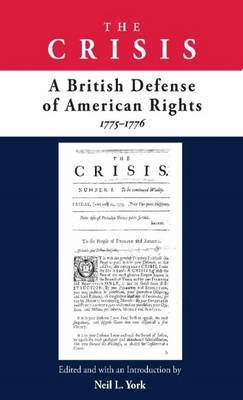 Crisis: A British Defense of American Rights, 1775-1776 (Paperback)