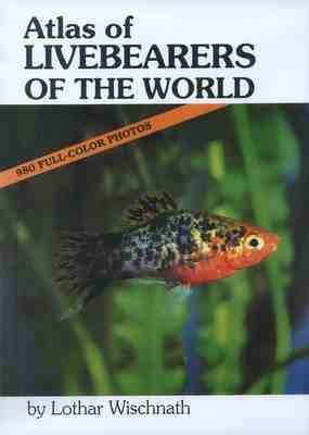 Atlas of Livebearers of the World (Hardback)