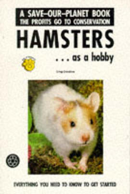 Hamsters as a Hobby - Save Our Planet S. (Paperback)
