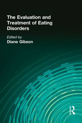 The Evaluation and Treatment of Eating Disorders (Hardback)