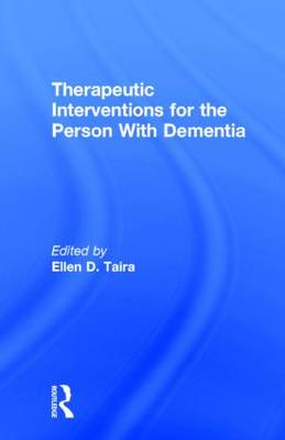 Therapeutic Interventions for the Person with Dementia (Hardback)