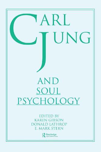 Carl Jung and Soul Psychology (Hardback)