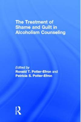 The Treatment of Shame and Guilt in Alcoholism Counseling (Paperback)